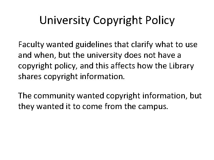 University Copyright Policy Faculty wanted guidelines that clarify what to use and when, but