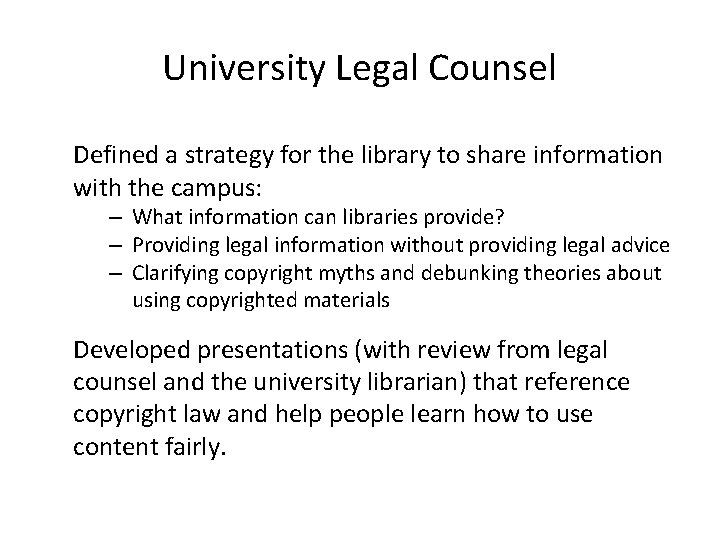 University Legal Counsel Defined a strategy for the library to share information with the