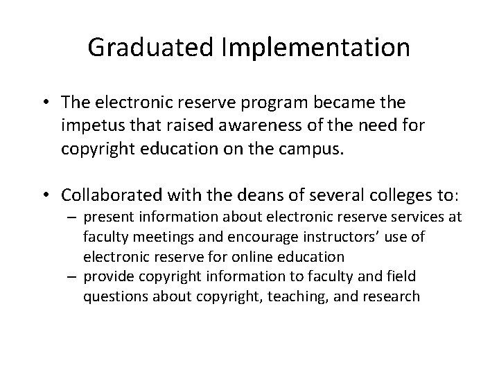 Graduated Implementation • The electronic reserve program became the impetus that raised awareness of