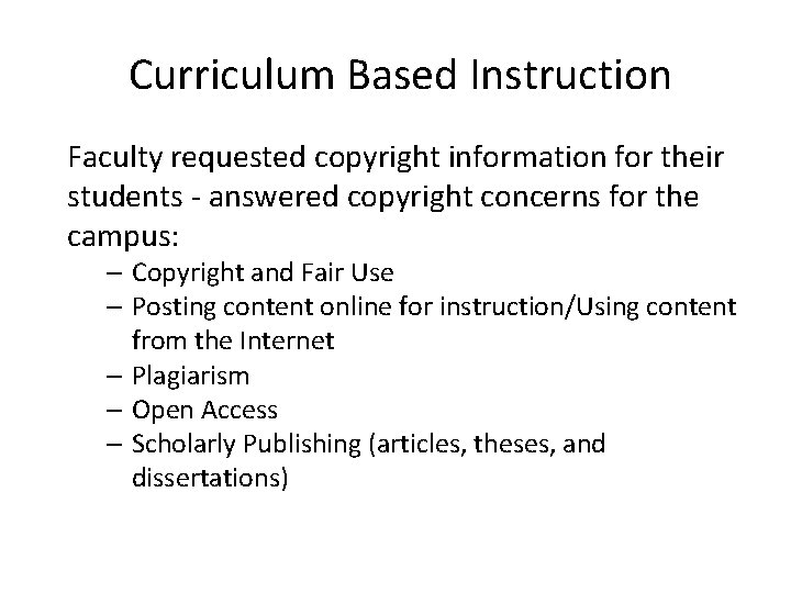 Curriculum Based Instruction Faculty requested copyright information for their students - answered copyright concerns