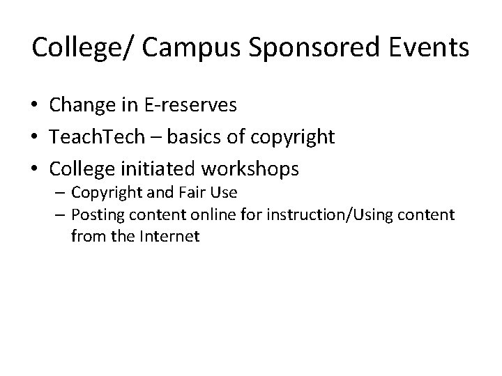 College/ Campus Sponsored Events • Change in E-reserves • Teach. Tech – basics of