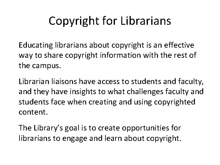 Copyright for Librarians Educating librarians about copyright is an effective way to share copyright