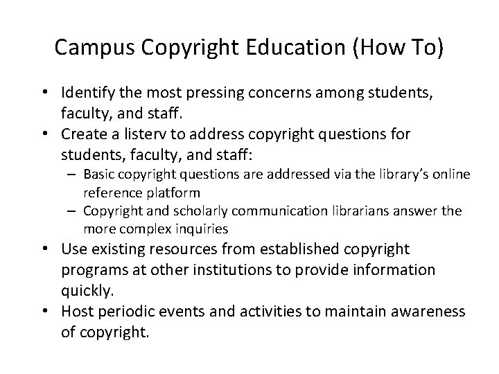 Campus Copyright Education (How To) • Identify the most pressing concerns among students, faculty,