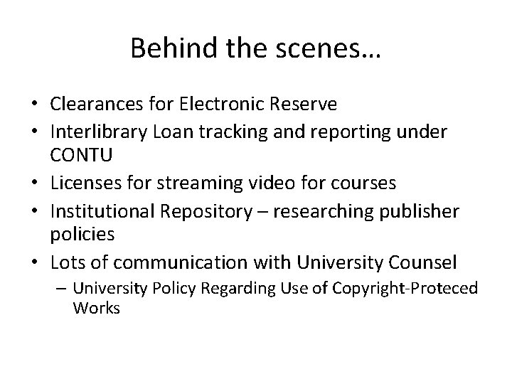 Behind the scenes… • Clearances for Electronic Reserve • Interlibrary Loan tracking and reporting