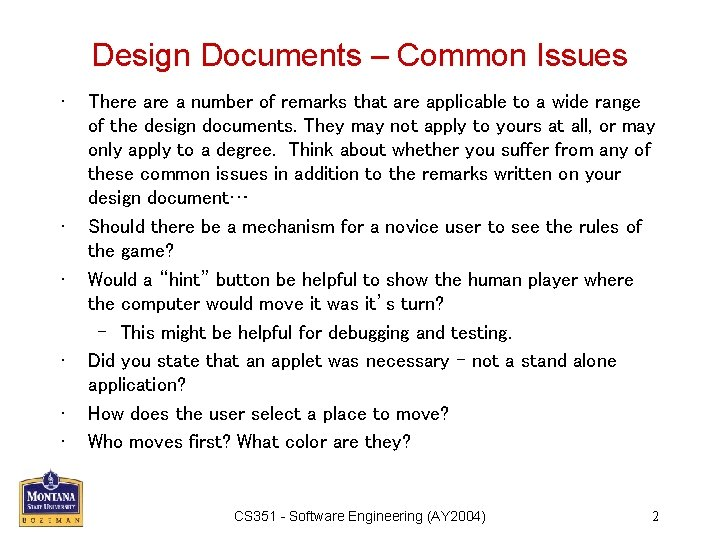 Design Documents – Common Issues • • • There a number of remarks that