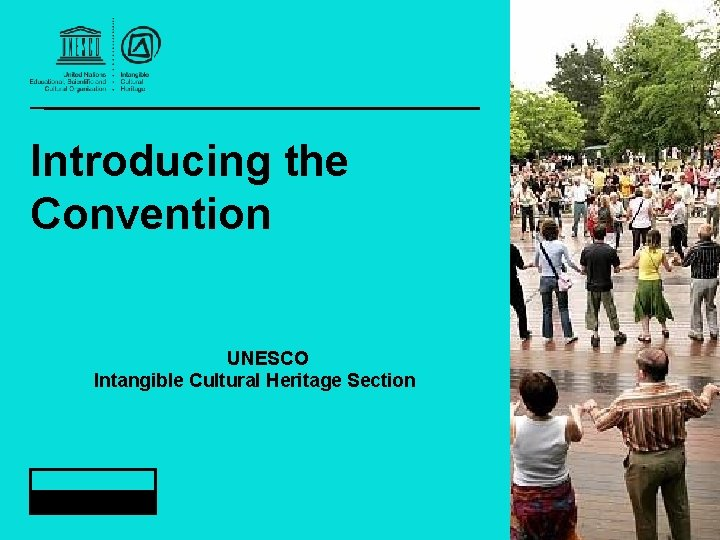 Introducing the Convention UNESCO Intangible Cultural Heritage Section