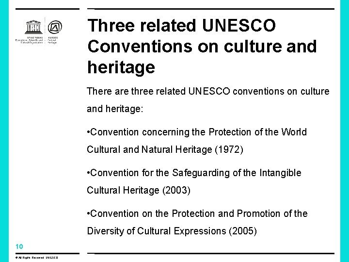 Three related UNESCO Conventions on culture and heritage There are three related UNESCO conventions