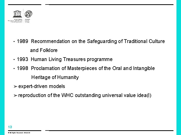 • 1989 Recommendation on the Safeguarding of Traditional Culture and Folklore • 1993
