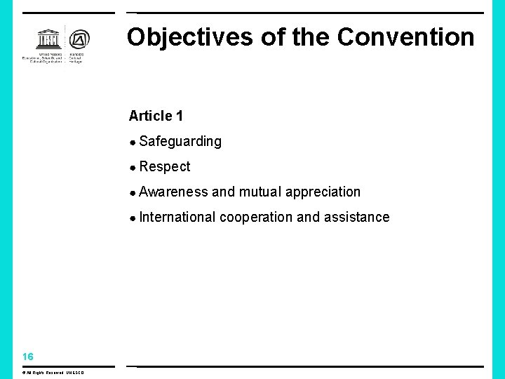 Objectives of the Convention Article 1 ● Safeguarding ● Respect ● Awareness and mutual