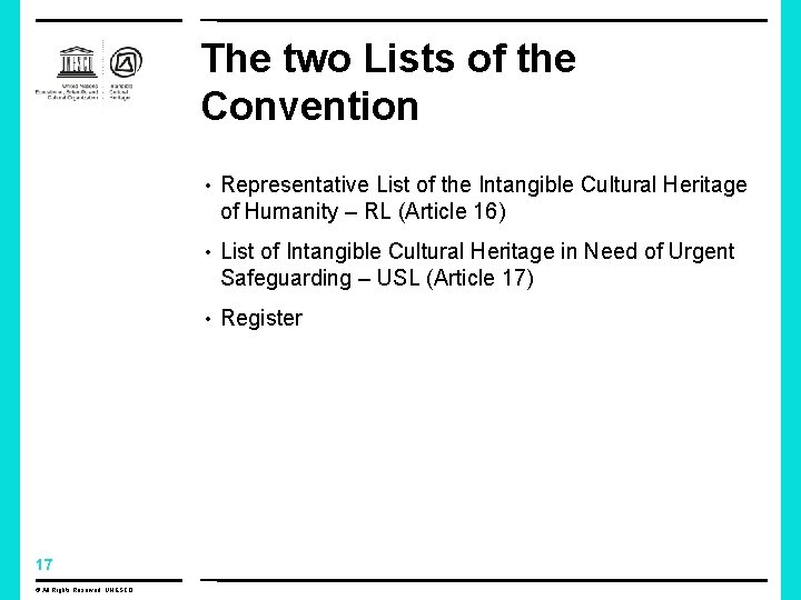The two Lists of the Convention • Representative List of the Intangible Cultural Heritage