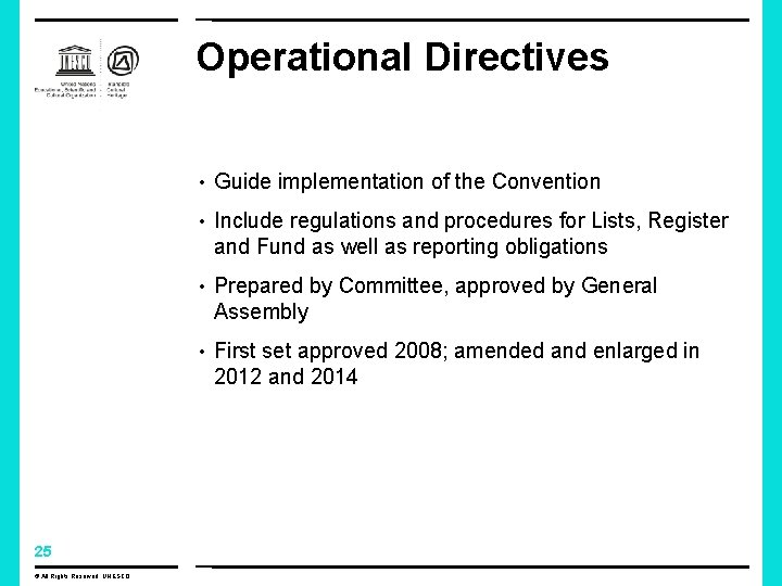 Operational Directives • Guide implementation of the Convention • Include regulations and procedures for