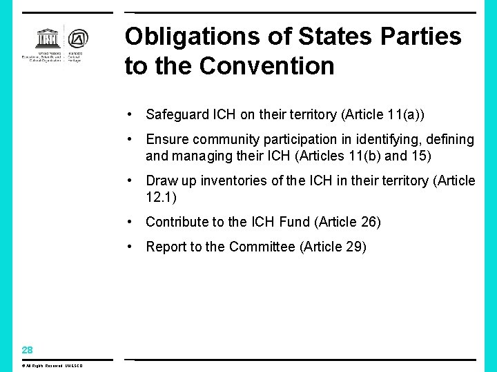 Obligations of States Parties to the Convention • Safeguard ICH on their territory (Article