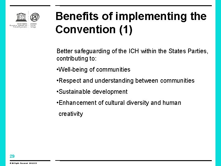 Benefits of implementing the Convention (1) Better safeguarding of the ICH within the States