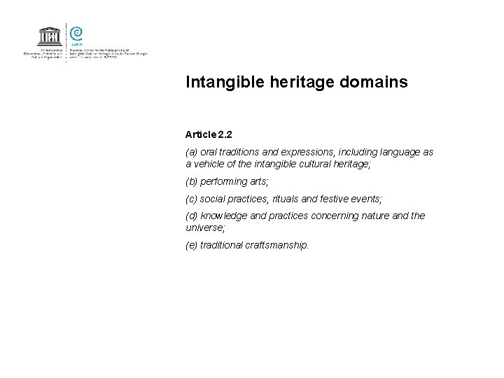 Intangible heritage domains Article 2. 2 (a) oral traditions and expressions, including language as
