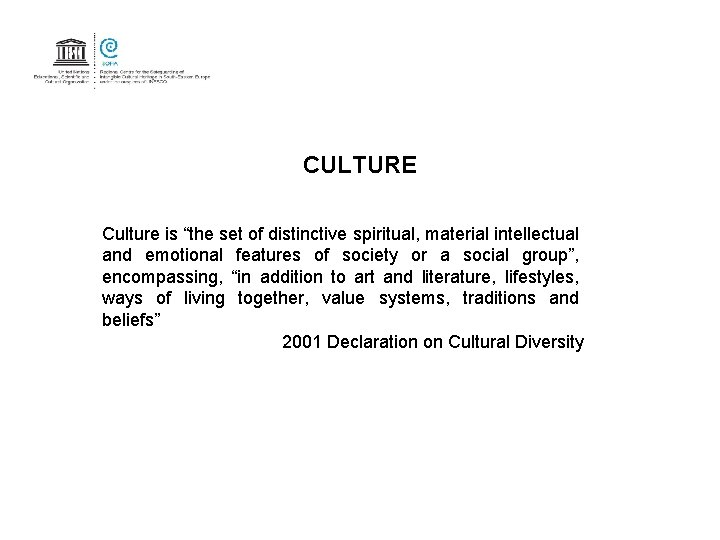 "CULTURE Culture is ""the set of distinctive spiritual, material intellectual and emotional features of"