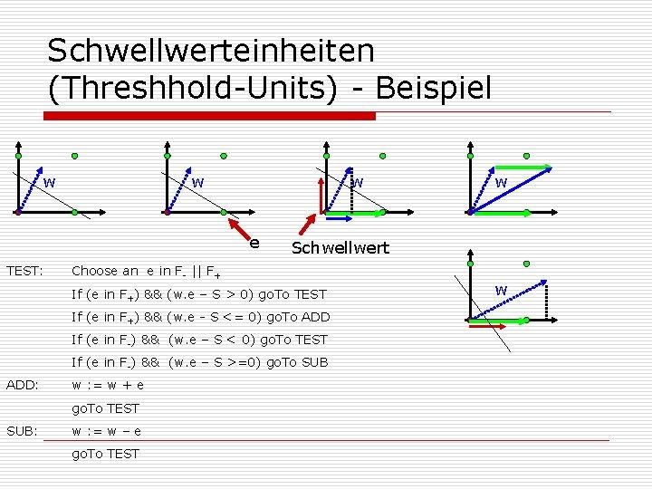 Schwellwerteinheiten (Threshhold-Units) - Beispiel w w w e TEST: Schwellwert Choose an e in