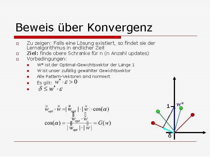 Beweis über Konvergenz o o o Zu zeigen: Falls eine Lösung existiert, so findet