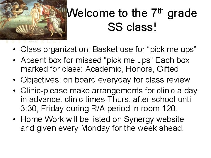 Welcome to the 7 th grade SS class! • Class organization: Basket use for