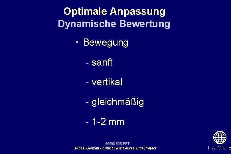 Optimale Anpassung Dynamische Bewertung • Bewegung - sanft - vertikal - gleichmäßig - 1