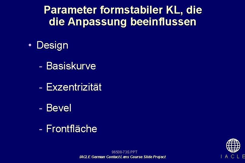 Parameter formstabiler KL, die Anpassung beeinflussen • Design - Basiskurve - Exzentrizität - Bevel
