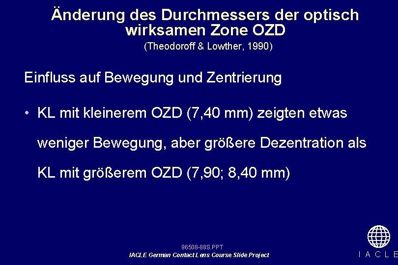 Änderung des Durchmessers der optisch wirksamen Zone OZD (Theodoroff & Lowther, 1990) Einfluss auf