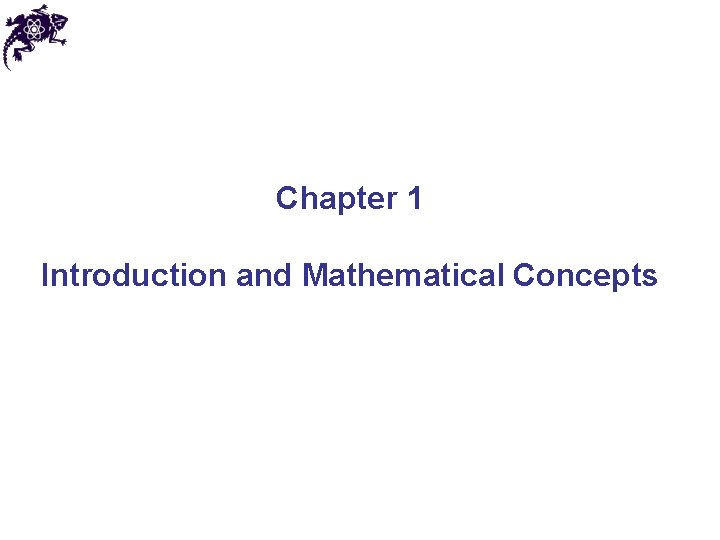 Chapter 1 Introduction and Mathematical Concepts