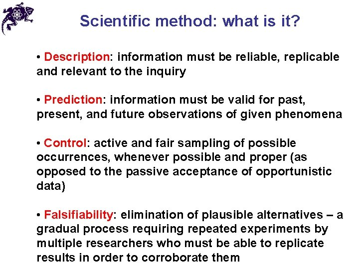 Scientific method: what is it? • Description: information must be reliable, replicable and relevant
