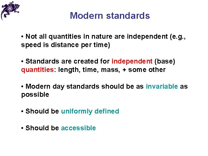 Modern standards • Not all quantities in nature are independent (e. g. , speed