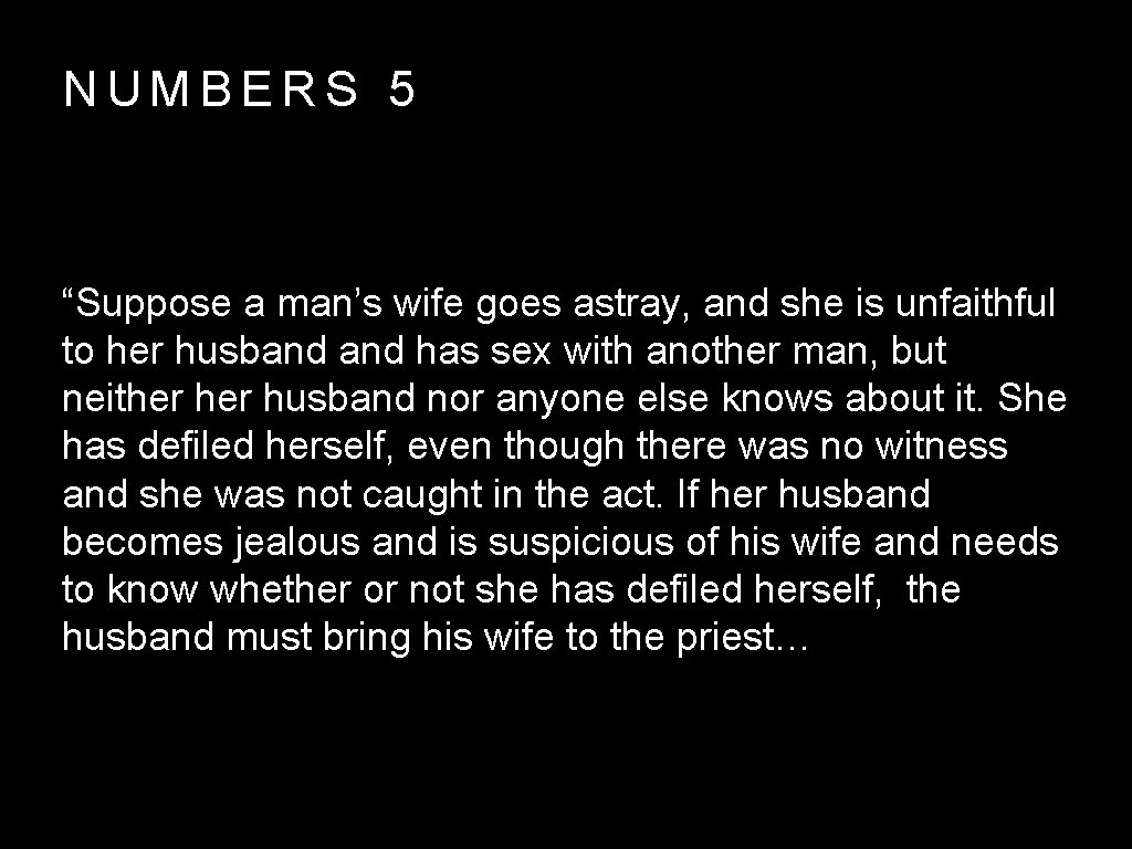 """NUMBERS 5 """"Suppose a man's wife goes astray, and she is unfaithful to her"""
