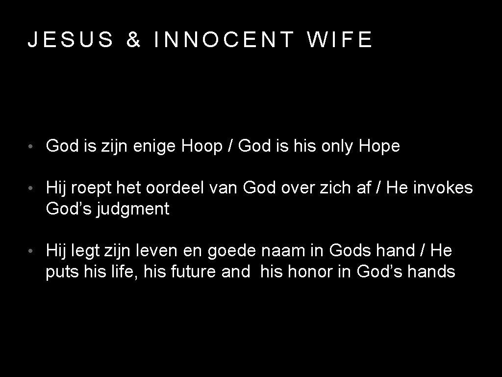 JESUS & INNOCENT WIFE • God is zijn enige Hoop / God is his