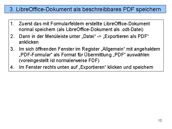 3. Libre. Office-Dokument als beschreibbares PDF speichern 1. Zuerst das mit Formularfeldern erstellte Libre.