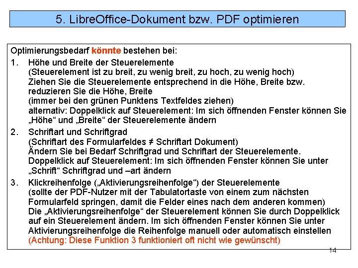 5. Libre. Office-Dokument bzw. PDF optimieren Optimierungsbedarf könnte bestehen bei: 1. Höhe und Breite
