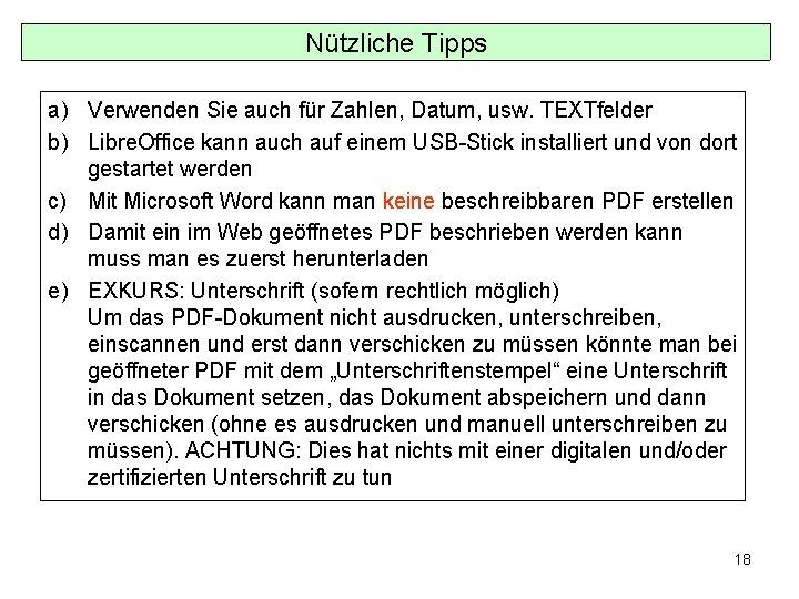 Nützliche Tipps a) Verwenden Sie auch für Zahlen, Datum, usw. TEXTfelder b) Libre. Office