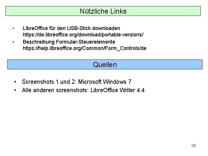 Nützliche Links • • Libre. Office für den USB-Stick downloaden https: //de. libreoffice. org/download/portable-versions/