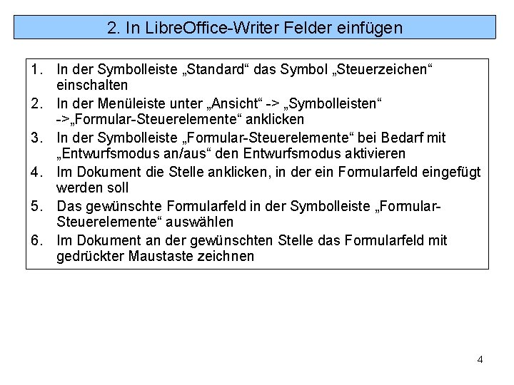 """2. In Libre. Office-Writer Felder einfügen 1. In der Symbolleiste """"Standard"""" das Symbol """"Steuerzeichen"""""""