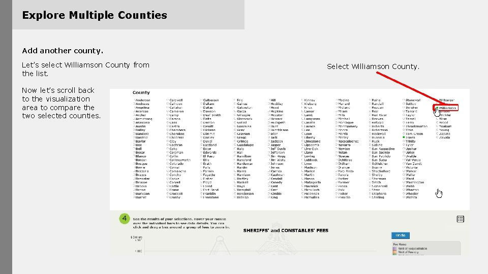 Explore Multiple Counties Add another county. Let's select Williamson County from the list. Now