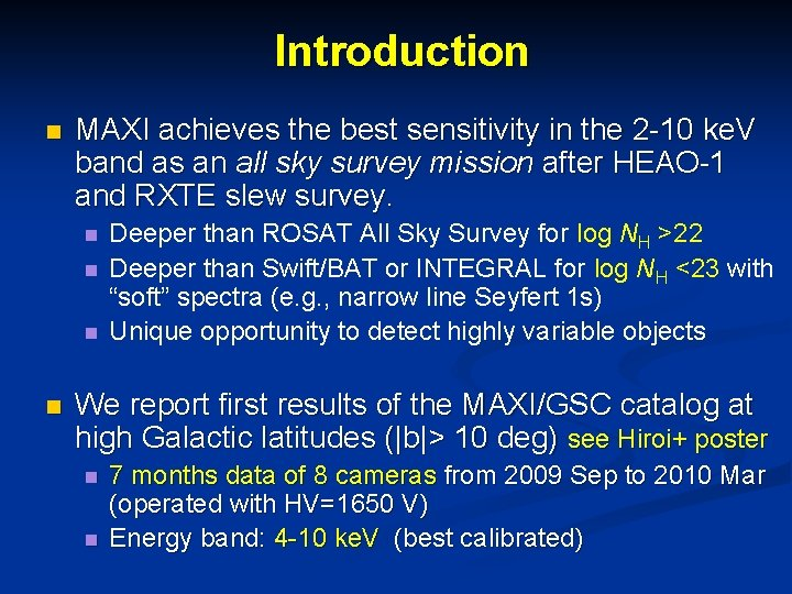 Introduction n MAXI achieves the best sensitivity in the 2 -10 ke. V band