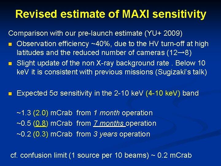 Revised estimate of MAXI sensitivity Comparison with our pre-launch estimate (YU+ 2009) n Observation