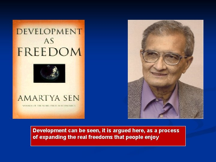 Development can be seen, it is argued here, as a process of expanding the