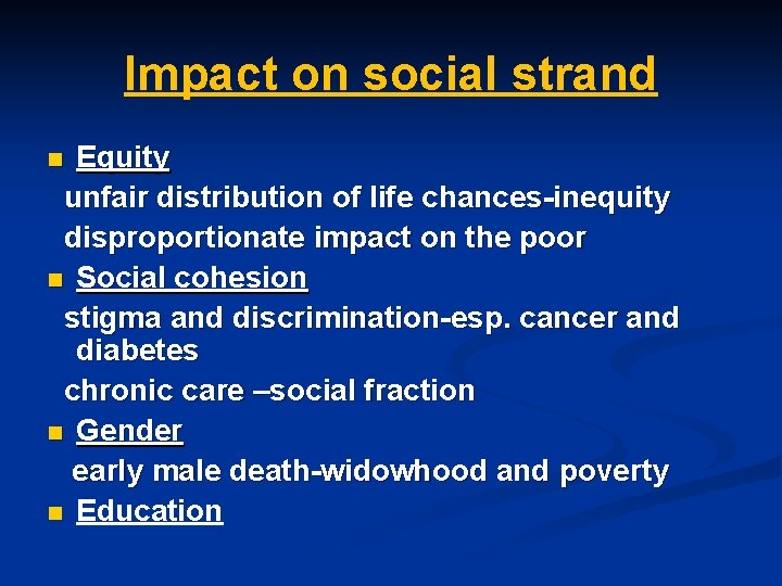 Impact on social strand Equity unfair distribution of life chances-inequity disproportionate impact on the