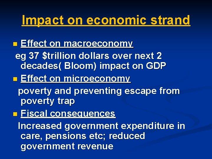 Impact on economic strand Effect on macroeconomy eg 37 $trillion dollars over next 2
