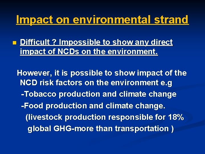 Impact on environmental strand n Difficult ? Impossible to show any direct impact of