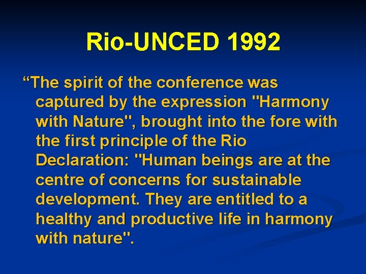 """Rio-UNCED 1992 """"The spirit of the conference was captured by the expression"""
