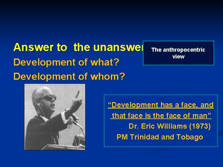 """Answer to the unanswered Thequestion anthropocentric Development of what? Development of whom? view """"Development"""