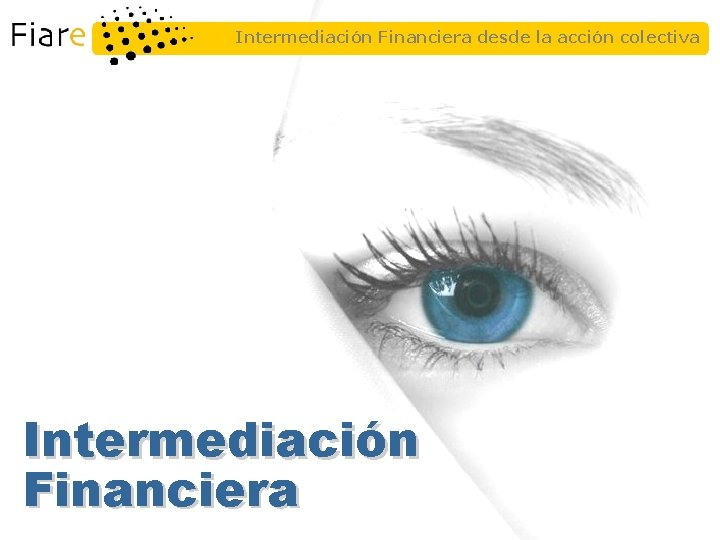 Intermediación Financiera desde la acción colectiva Intermediación Financiera