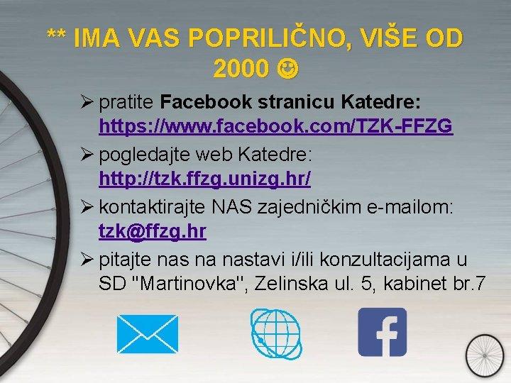 ** IMA VAS POPRILIČNO, VIŠE OD 2000 pratite Facebook stranicu Katedre: https: //www. facebook.