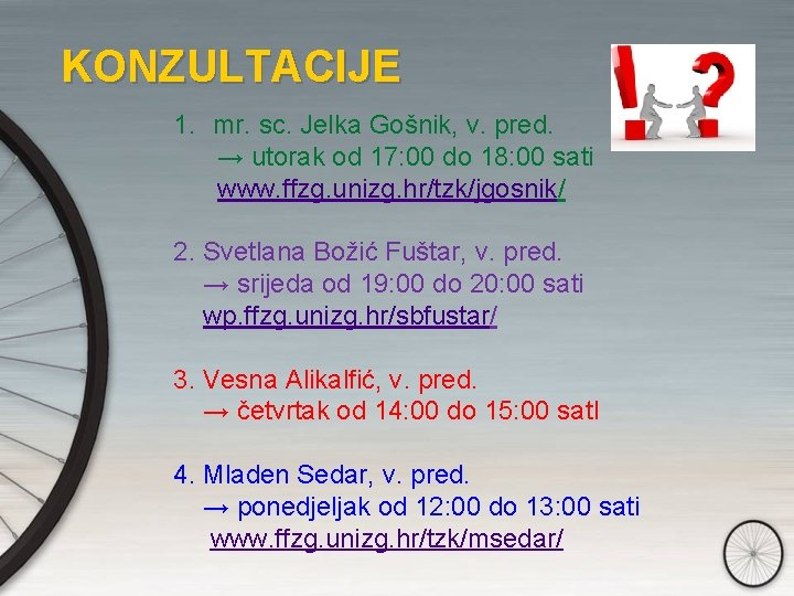 KONZULTACIJE 1. mr. sc. Jelka Gošnik, v. pred. → utorak od 17: 00