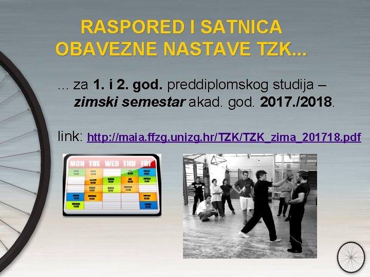 RASPORED I SATNICA OBAVEZNE NASTAVE TZK. . . za 1. i 2. god. preddiplomskog