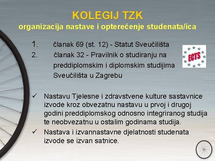 KOLEGIJ TZK organizacija nastave i opterećenje studenata/ica 1. članak 69 (st. 12) - Statut