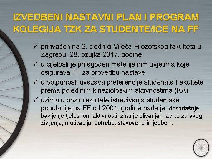 IZVEDBENI NASTAVNI PLAN I PROGRAM KOLEGIJA TZK ZA STUDENTE/ICE NA FF ü prihvaćen na